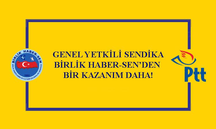 GENEL YETKİLİ SENDİKA BİRLİK HABER-SEN'DEN BİR KAZANIM DAHA!