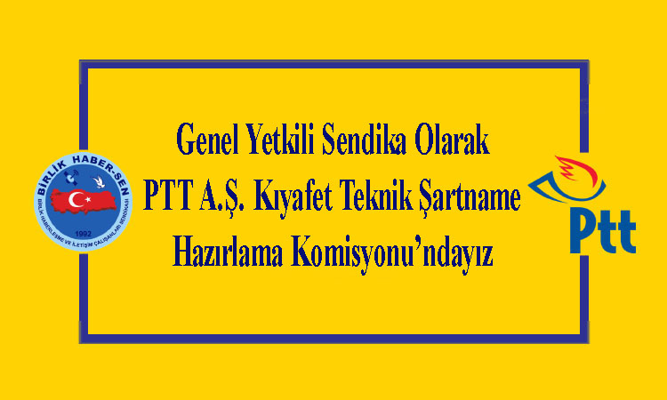Genel Yetkili Sendika Olarak PTT A.Ş. Kıyafet Teknik Şartname Hazırlama Komisyonu'ndayız