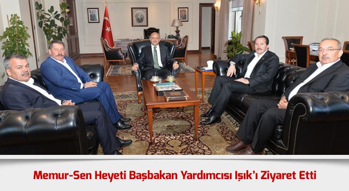 Memur-Sen Heyeti Başbakan Yardımcısı Işık'ı Ziyaret Etti