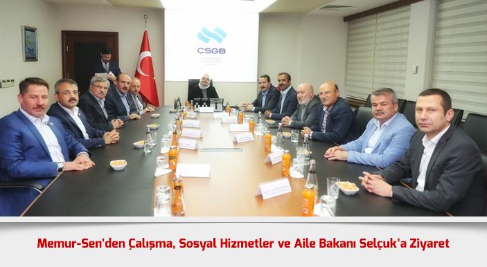 Memur-Sen'den Çalışma, Sosyal Hizmetler ve Aile Bakanı Selçuk'a Ziyaret