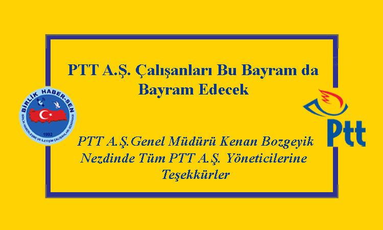 PTT A.Ş. Çalışanları Bu Bayram da Bayram Edecek