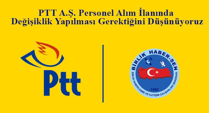 PTT A.Ş. Personel Alım İlanında Değişiklik Yapılması Gerektiğini Düşünüyoruz
