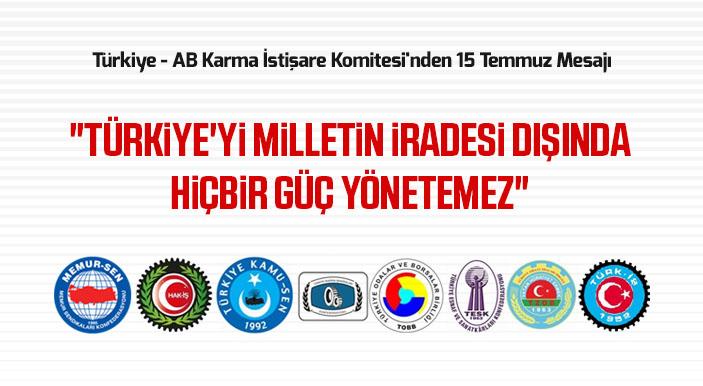 Türkiye - AB Karma İstişare Komitesi'nden 15 Temmuz Mesajı